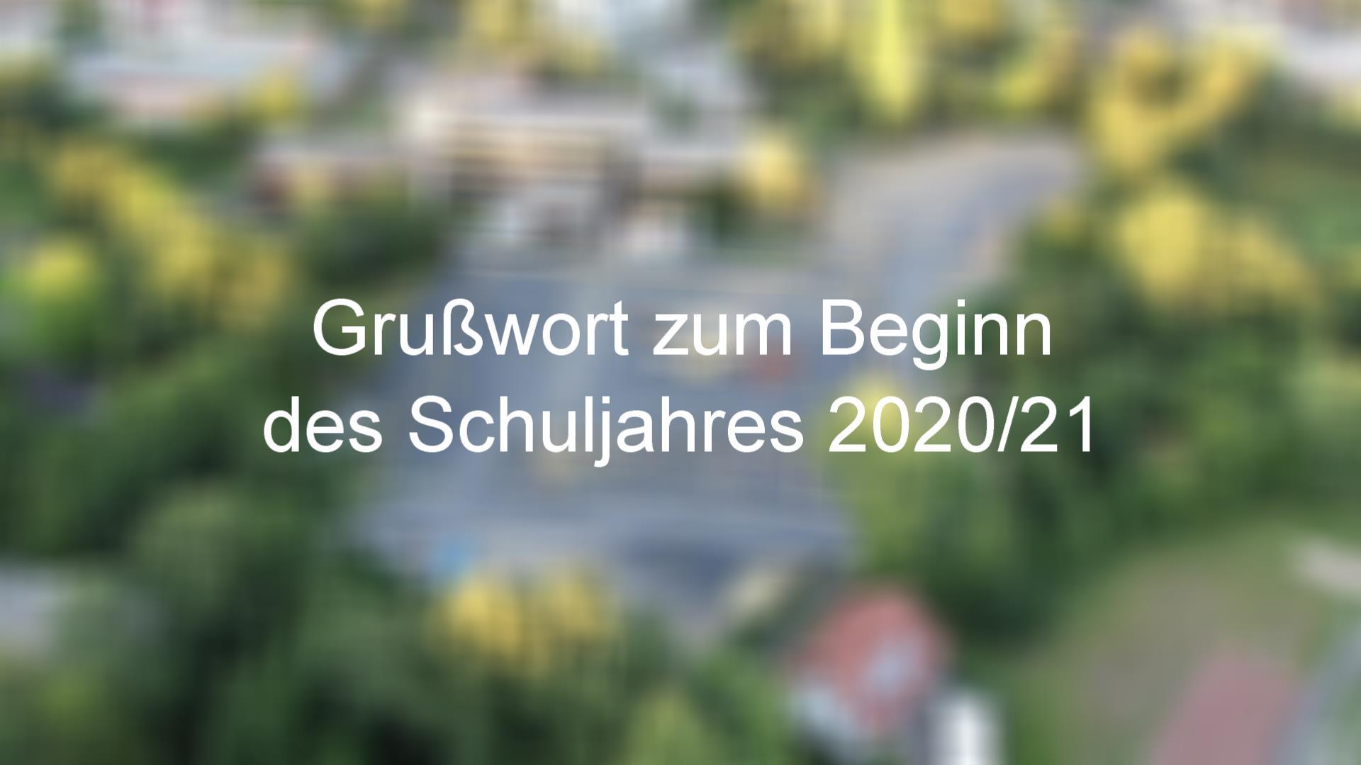 Ein Videogruß unseres Schulleiters zum Beginn des Schuljahres 2020/21