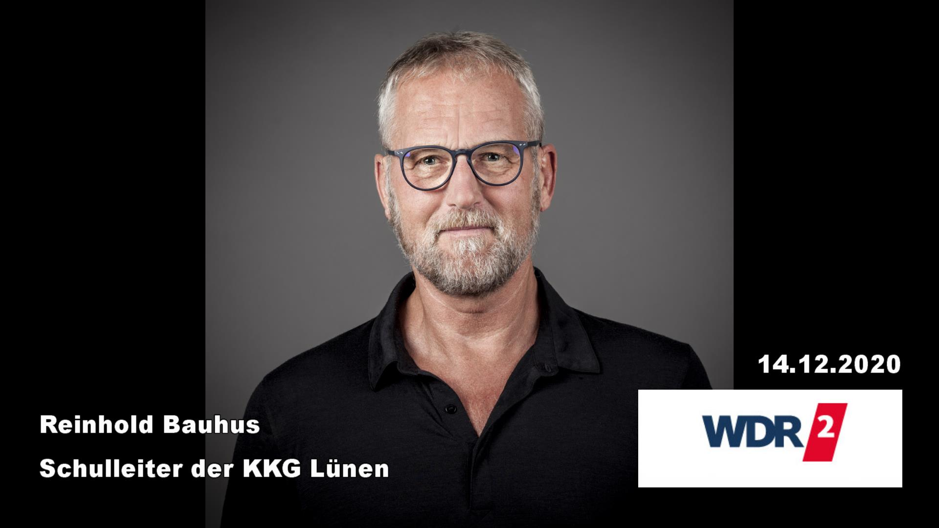 Interviews mit Schulleiter Reinhold Bauhus heute in WDR 2 und WDR 5